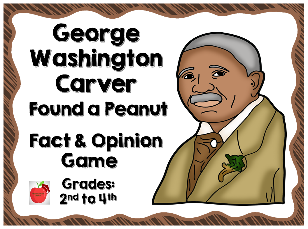 Fact and Opinion: George Washington Carver